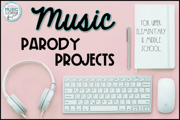 Music Parody Project: Writing a Parody Song! - Beth's Music